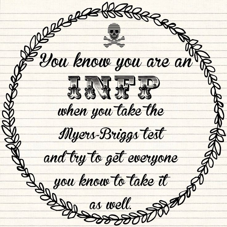 Infp. Isabel Myers was an INFP.