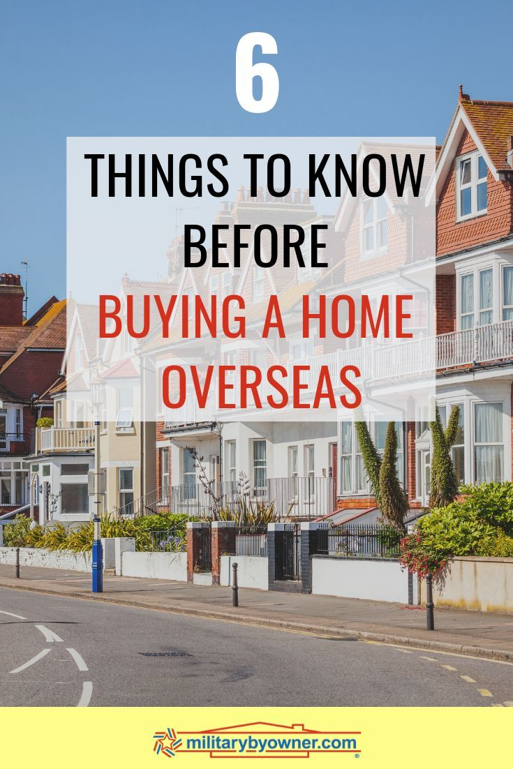 6 Factors to Consider Before Buying a Home Overseas | Military Home