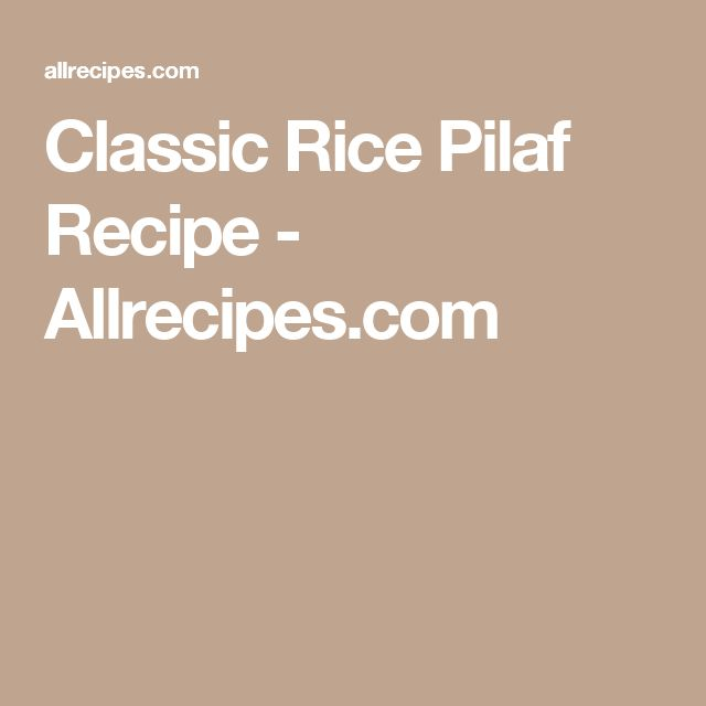 Classic Rice Pilaf Recipe - Allrecipes.com