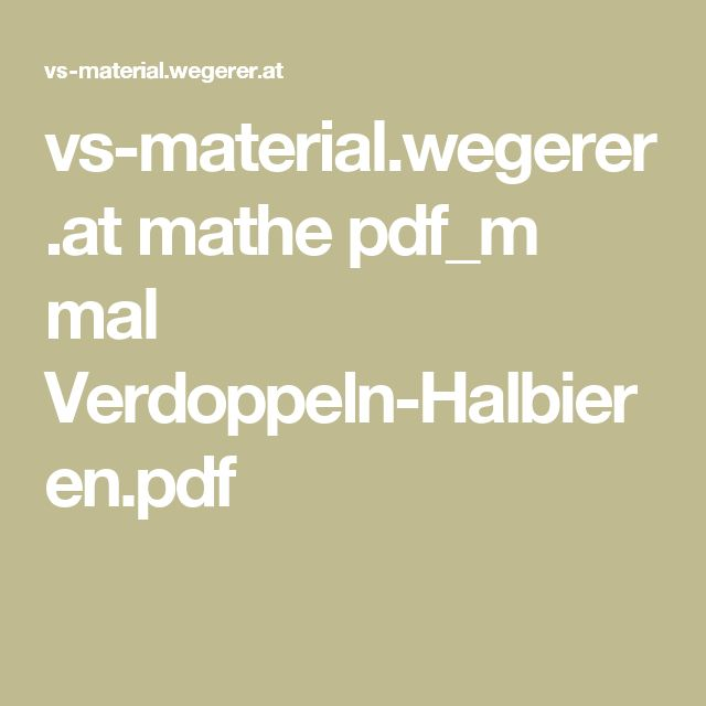 vs-material.wegerer.at mathe pdf_m mal Verdoppeln-Halbieren.pdf