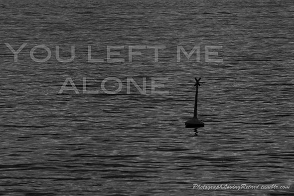 You Left Me Alone
