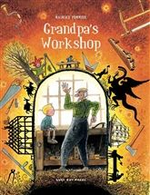 Grandpa's Workshop: Pommier paints an unbroken line of craftsmen from a French family, and he traces the history of their lives and their work through their tools and the stories of them being handed from one worker to the other – against the backdrop of colonisation, the gold rush, World War I and the time when Dragomir the dragon wreaked havoc in the Black Forest. #grandpasworkshop #lostartpress #worldwar #craftsmen