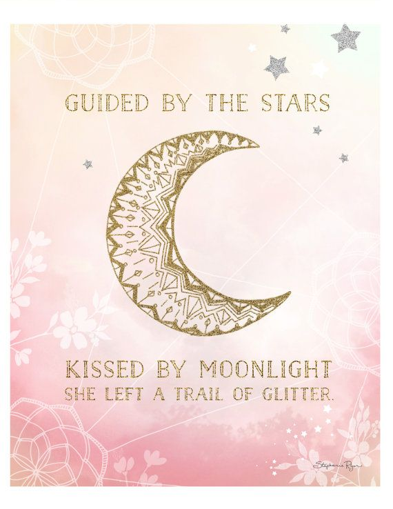 Inspirational saying, Guided by the stars, kissed by moonlight, she left a trail of glitter is set amongst a crescent moon and stars on a