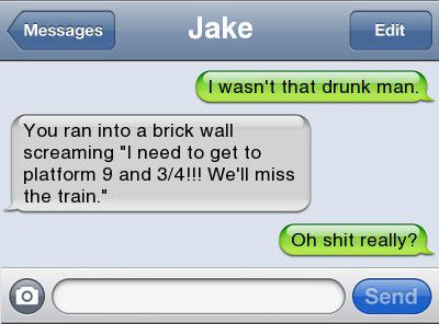 20 Hilarious I Wasn't That Drunk Texts — Tipsy Bartender