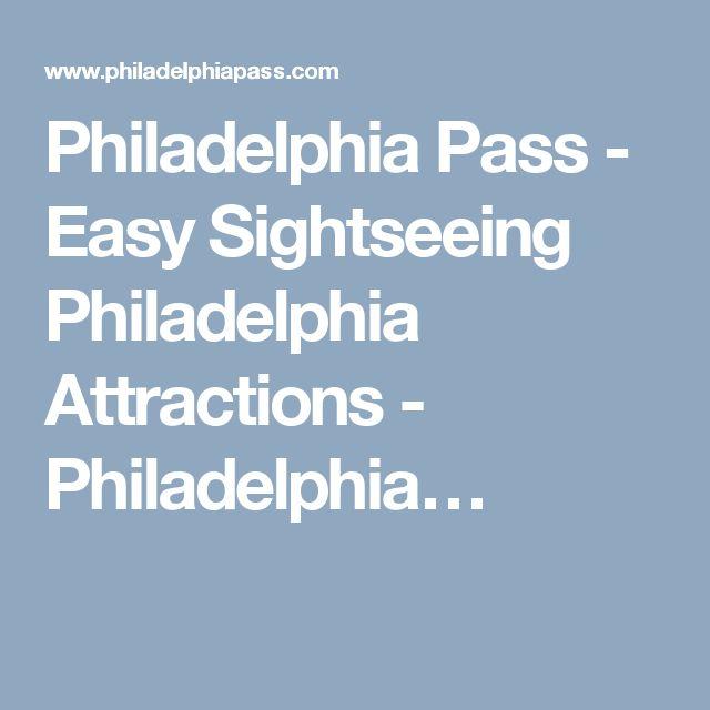 Philadelphia Pass - Easy Sightseeing Philadelphia Attractions - Philadelphia…