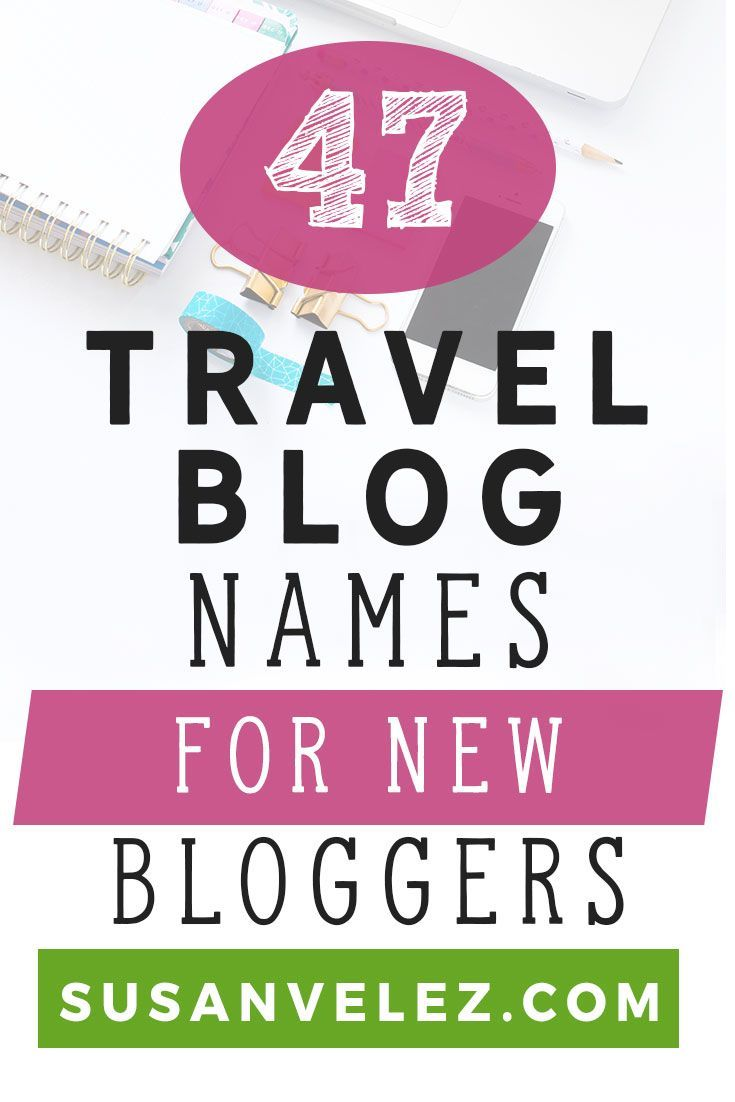 47 Creative Travel Blog Names And What to Avoid | BEST Tips