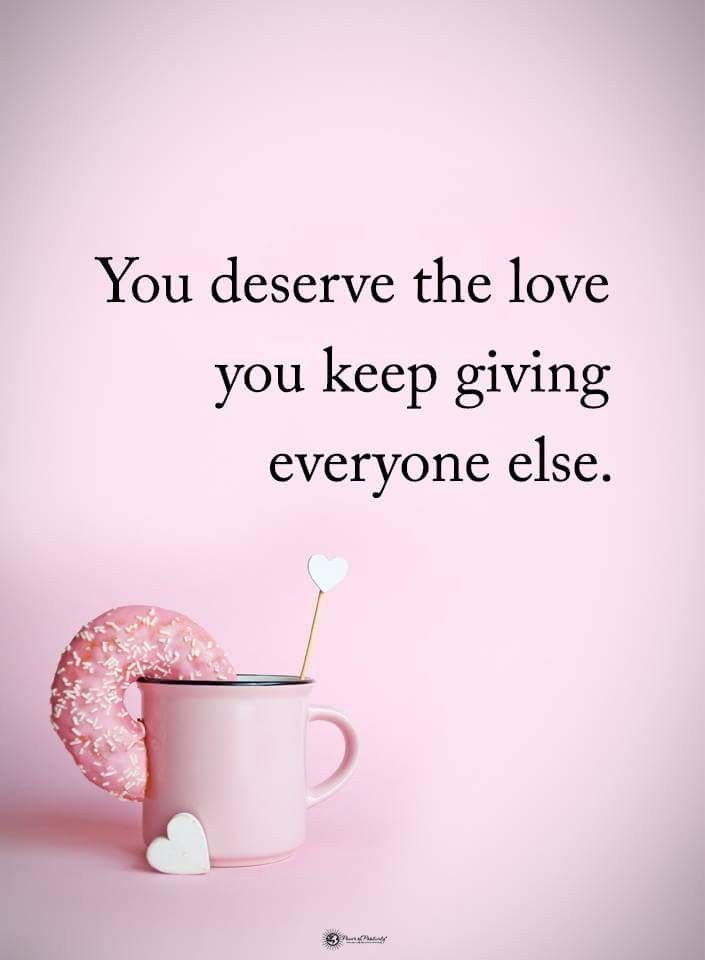 i kept on pleasing others yet i kept on forgetting to love myself since 2012 to present hour currently 2018 i get hurt emotionally in the process that i hate myself and dont want to b loved cause i cant either forgive myself for making wrongs instead of making my life right again so this quotation does help abit..yes i do deserve the love that i kept on giving others..