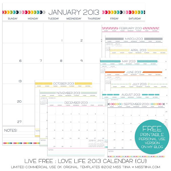good for things that won't fit on my room calendar (Live Free : Love Life 2013 Calendar – FREE Printables! | MissTiina.com {Blog})