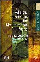 Religious conversions in the Mediterranean world by  Nadia Marzouki and Olivier Roy (2013)
