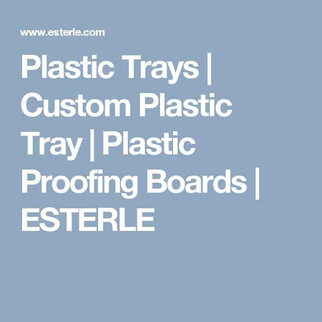Plastic Trays | Custom Plastic Tray | Plastic Proofing Boards | ESTERLE