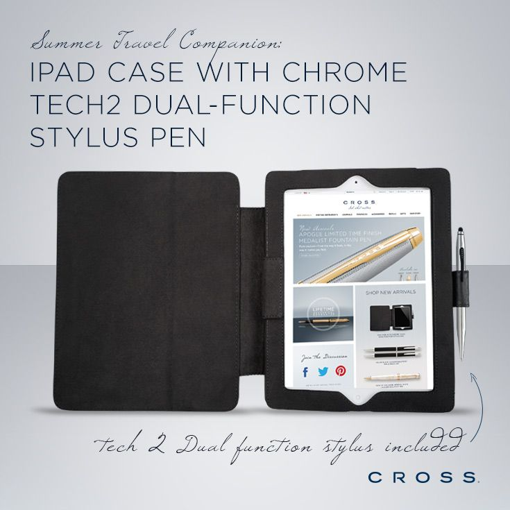 Summer travel companion: Our iPad Case with Chrome Tech2 Dual-Function Stylus Pen. Cross.com