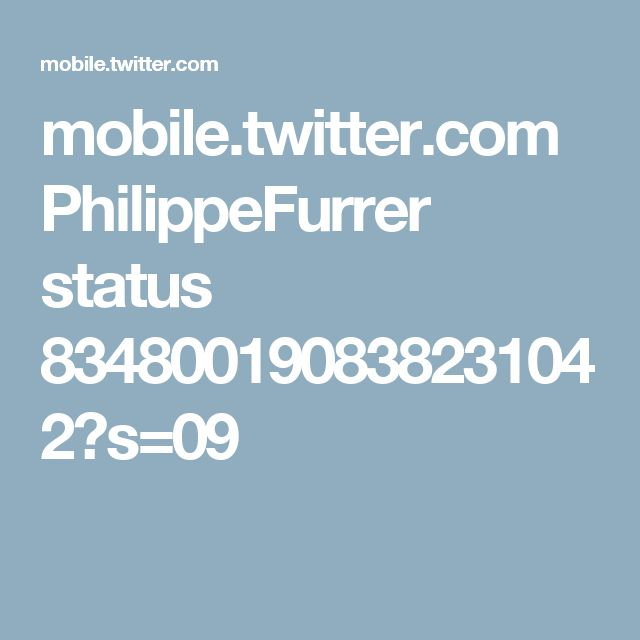 mobile.twitter.com PhilippeFurrer status 834800190838231042?s=09
