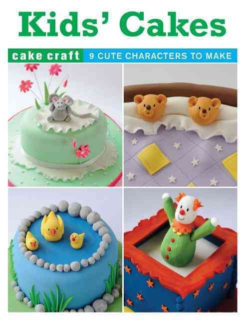 Kid's Cakes: 9 Fabulous Cakes to Make