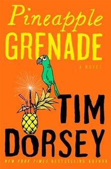 Pineapple Grenade: A Novel By Tim Dorsey