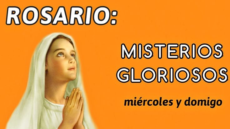Rosario misterios gloriosos miercoles y domingo - HD