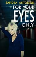 For Your Eyes Only by Sandra Antonelli