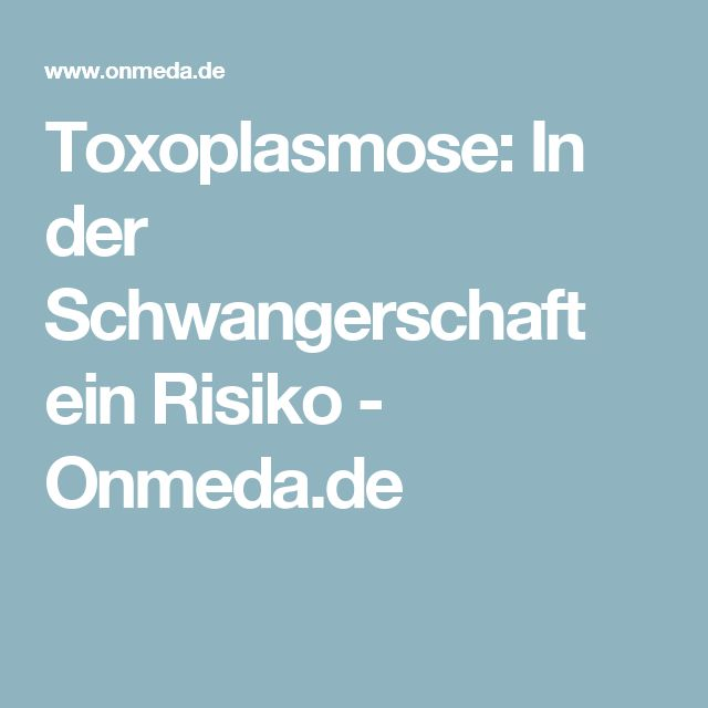 Toxoplasmose: In der Schwangerschaft ein Risiko - Onmeda.de