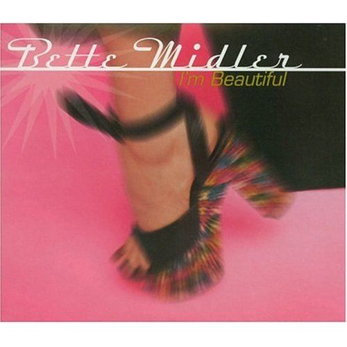 Bette Midler I 39 M Beautiful Single My Itunes Music Collection Pinterest Beautiful And