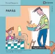 """Daniel Nesquens / Magalí Colomer. """"Papás"""". Editorial La Galera (2 a 6 años). Está en la biblioteca de Cocentaina"""