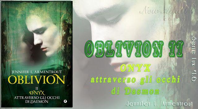 """NEW ADULT E DINTORNI: OBLIVION II. ONYX ATTRAVERSO GLI OCCHI DI DAEMON """"..."""