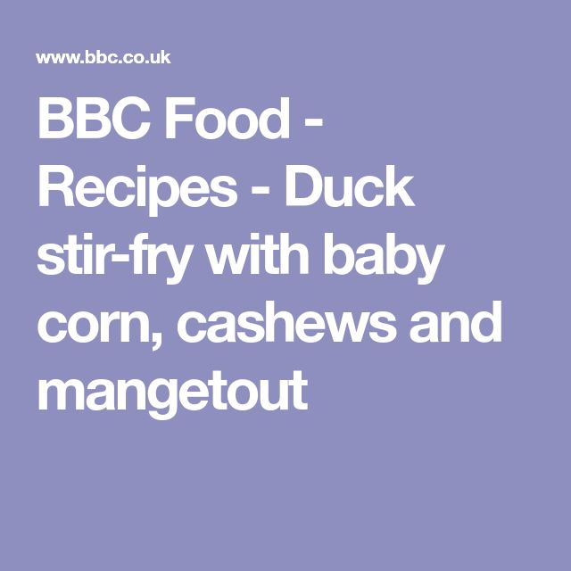 BBC Food - Recipes - Duck stir-fry with baby corn, cashews and mangetout