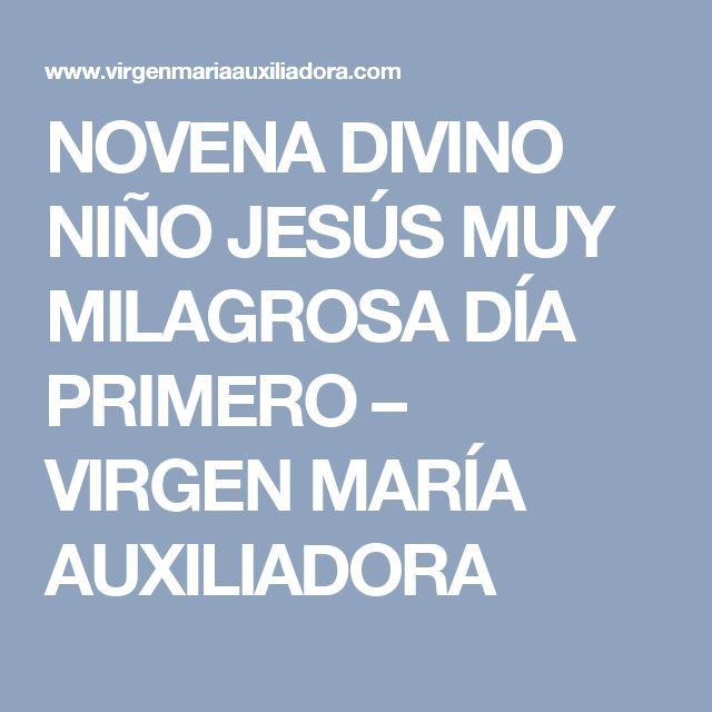NOVENA DIVINO NIÑO JESÚS MUY MILAGROSA DÍA PRIMERO – VIRGEN MARÍA AUXILIADORA