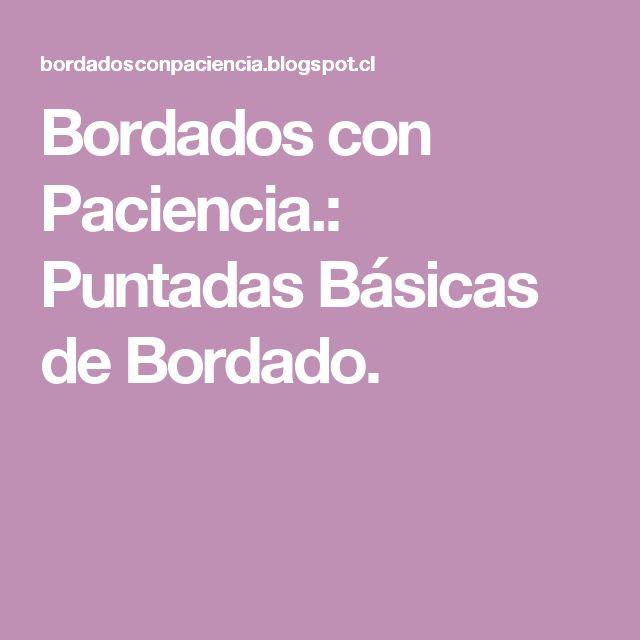 Bordados con Paciencia.: Puntadas Básicas de Bordado.