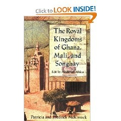 The Royal Kingdoms of Ghana, Mali, and Songhay: Life in Medieval Africa. Want to read! (Note to self -- ask Andrea)