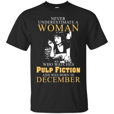 Woman T shirts Who Watches Pulp Fiction Born In December Hoodies Sweatshirts