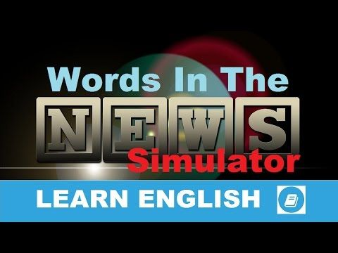 Learn English - Words in the News - Simulator