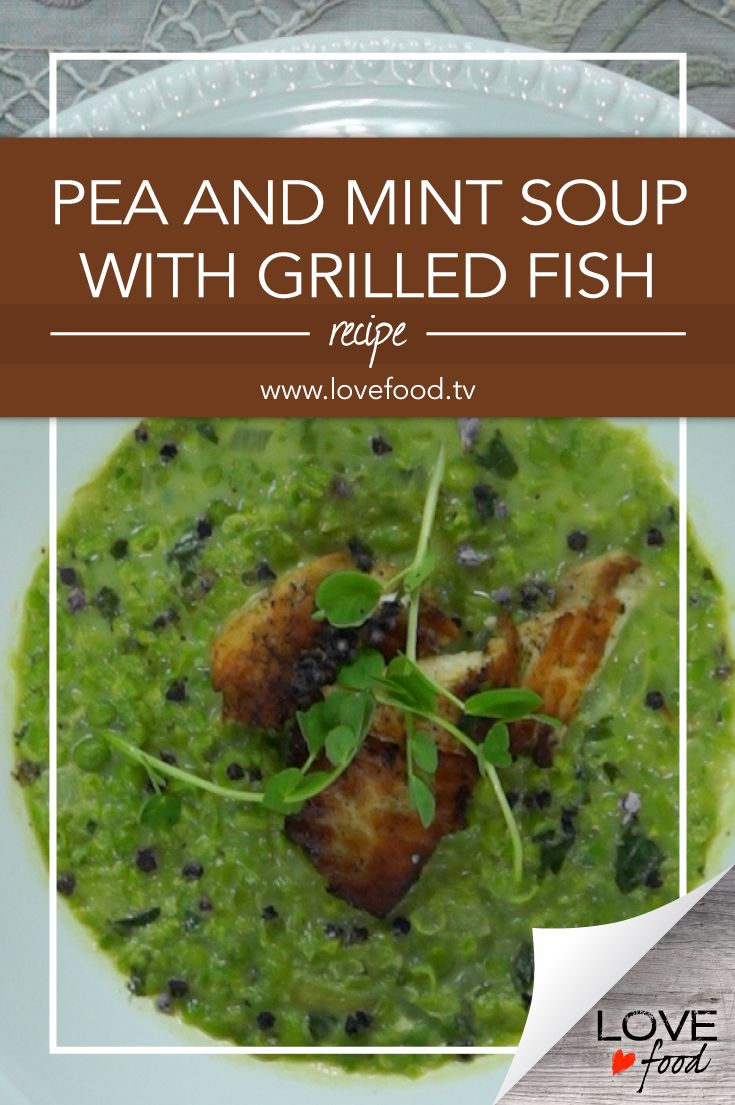 Pea and Mint Soup with Grilled Fish