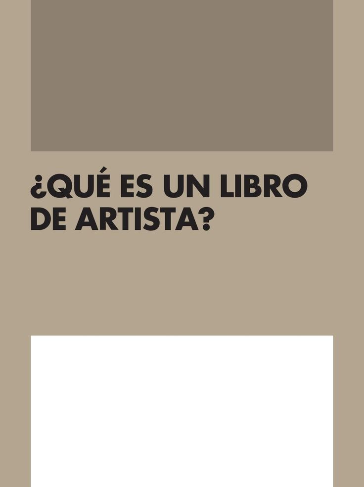 Que es un libro de artista  http://edicioneslabahia.com/pdf/que-es-un-libro-de-artista.pdf