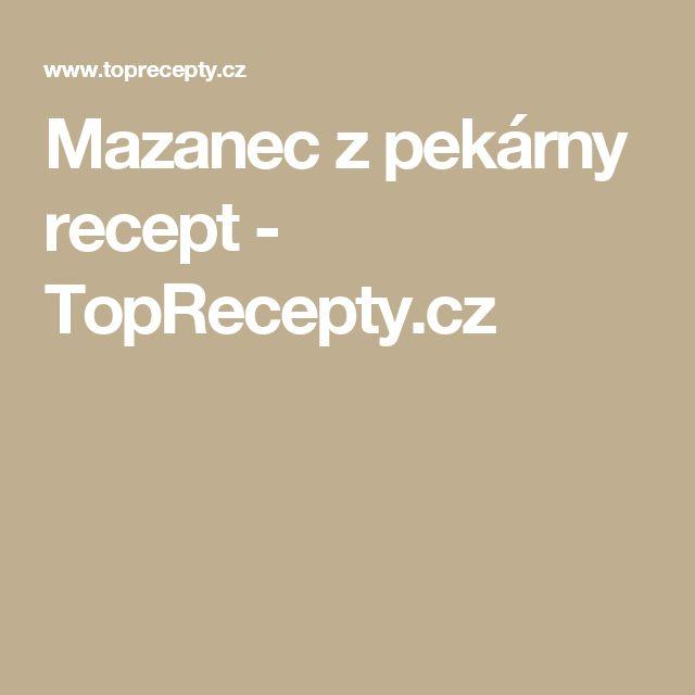 Mazanec z pekárny recept - TopRecepty.cz