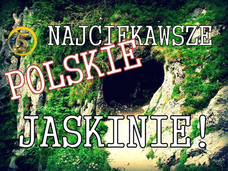 Złota Piątka: Najciekawsze POLSKIE jaskinie!