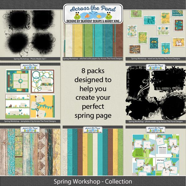 Spring Workshop Collection  Available at: Gingerscraps: http://store.gingerscraps.net/Spring-Workshop-Coll.html Gotta Pixel:  http://www.gottapixel.net/store/product.php?productid=10025658&cat=0&page=5 Forever: https://store.forever.com/index.php?route=product/product&product_id=186124 MyMemories:  http://www.mymemories.com/store/display_product_page?id=SEAT-BP-1604-104137
