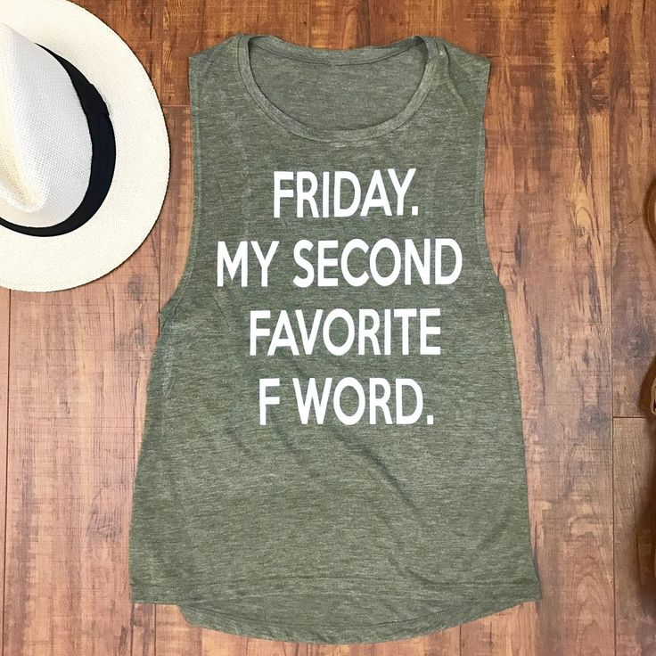 friday. my second favorite f word tank