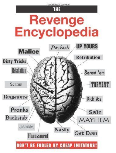 The Revenge Encyclopedia by Paladin Press. $18.73. Publisher: Paladin Press (November 1, 1995). 116 pages
