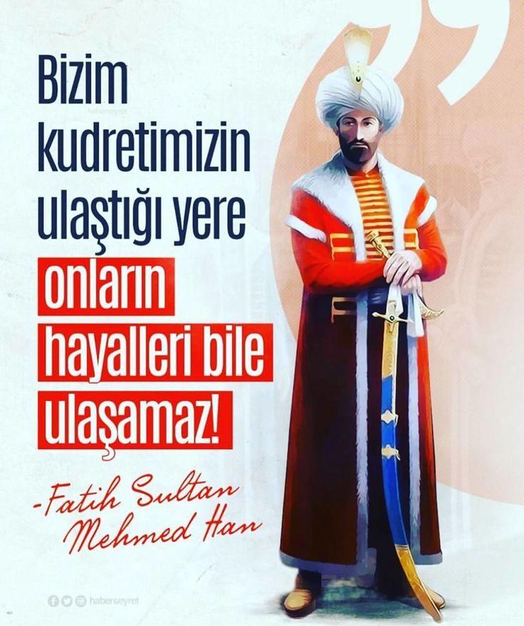 Bizim kudretimizin ulaştığı yere onların hayalleri bile ulaşamaz! #OsmanlıDevleti #FatihSultanMehmet
