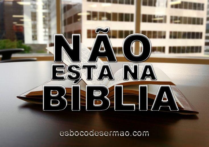 7 frases que os Cristãos dizem que não são Bíblicas | Esboço de Sermão - Pregações e Estudos Biblicos