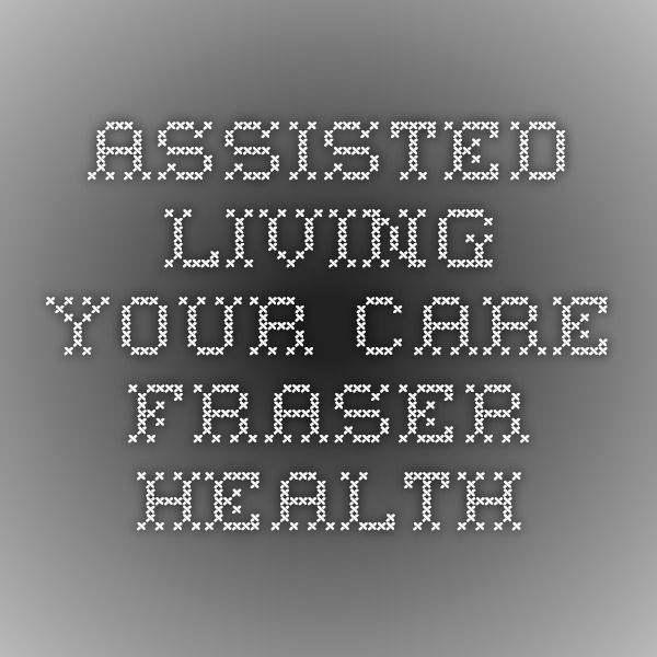 Assisted Living - Your Care - Fraser Health