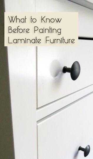 What to Know Before Painting Laminate Furniture - tips and suggestions about things that can go wrong when painting laminate furniture.