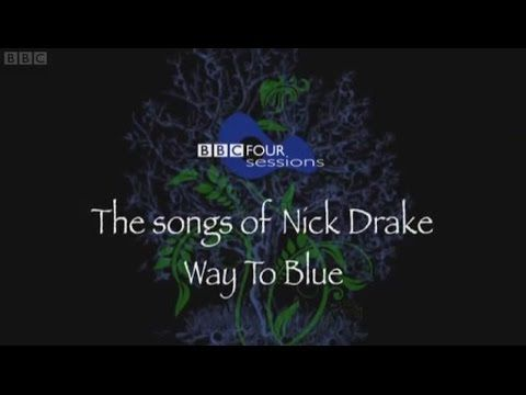 The Songs of Nick Drake __ Way to Blue