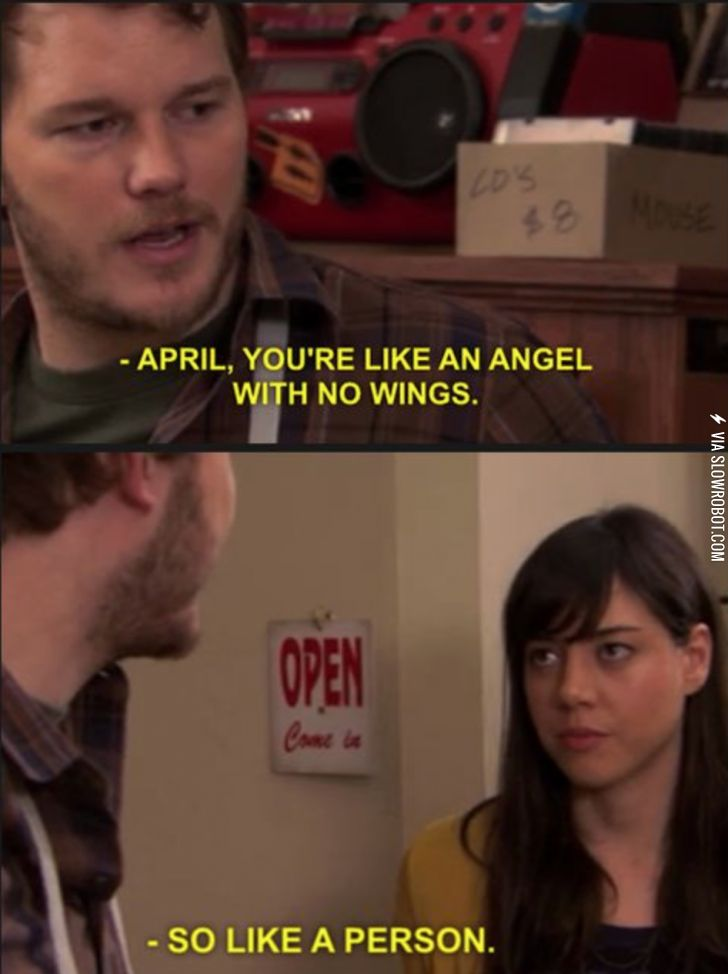 April, you're like an angel...