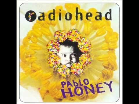 #MusicFri: Music that makes me happy. Radiohead - Pablo Honey - Lurgee