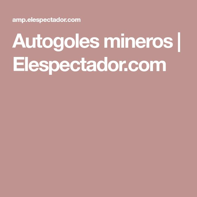 Autogoles mineros | Elespectador.com