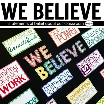 Classroom Expectations and Belief Subway Art: We Believe. These belief statements can change an entire classroom culture. Rather than introducing or creating 'class rules', these basic tenants are ideals my class holds about our classroom, our work together, and the world.