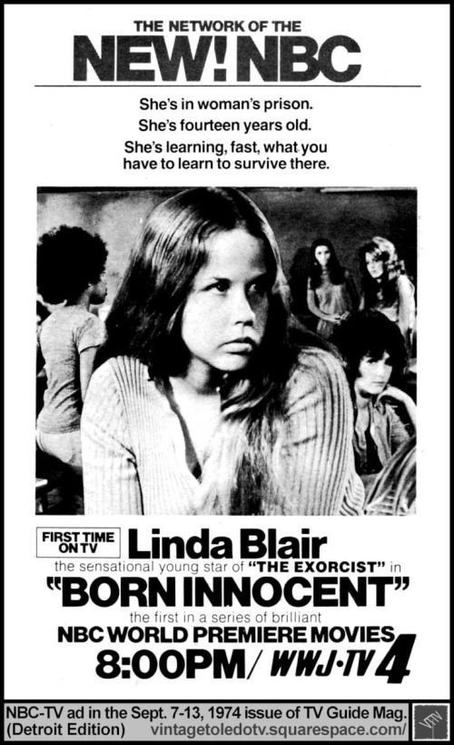 Born Innocent movie - https://johnrieber.com/2016/06/16/linda-blairs-head-spinning-photo-shoots-from-exorcist-to-explicit-tv-movie-born-yesterday/