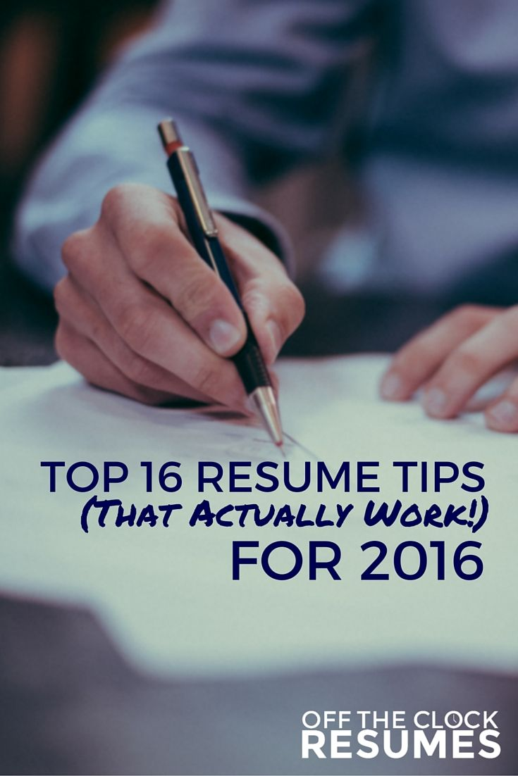 Top 16 Resume Tips That Actually Work