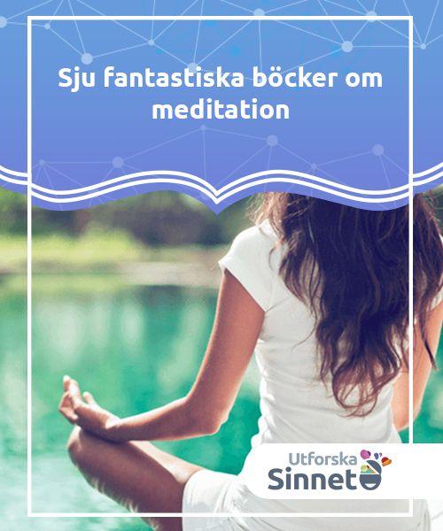 Sju fantastiska böcker om meditation  Meditation är inte att ta avstånd från världen; istället är det raka motsatsen. Det är att komma världen närmre, förstå den, älska den och förvandla den. Böcker om meditation kommer i många varianter, och de vi ska lista nedan drar nytta av alla fördelar som denna konst har att erbjuda.