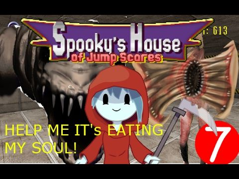 Spookys House of Jump Scares (Part 7) HELP ME IT'S INVADING MY MIND!!